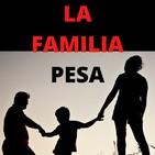 La familia pesa