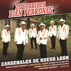 Cardenales De Nuevo Leon - 20 Corridos