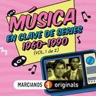 MARCIANOS 117: Música en Clave de Series. 1960-1990 (Vol. 1 de 2)