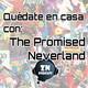 ZNP #Quedateencasa - The Promised Neverland