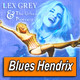 LEX GREY & THE URBAN PIONEERS · by Blues Hendrix