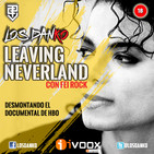 Leaving Neverland: Desmontando el documental de HBO (Con Fei Rock)