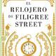El Relojero de Filigree Street- Natasha Pulley