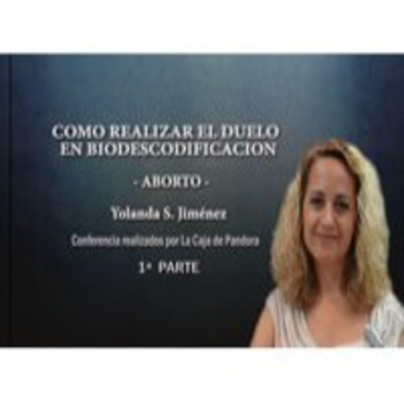 COMO REALIZAR EL DUELO EN BIODESCODIFICACION - ABORTO - Yolanda S Jiménez