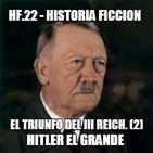 HF.22 - El triunfo del III Reich (2). Hitler el grande
