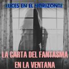 Luces en el Horizonte: LA CARTA DEL FANTASMA EN LA VENTANA