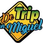 #DeTripconMiguel Episodio 7 Temporada 3