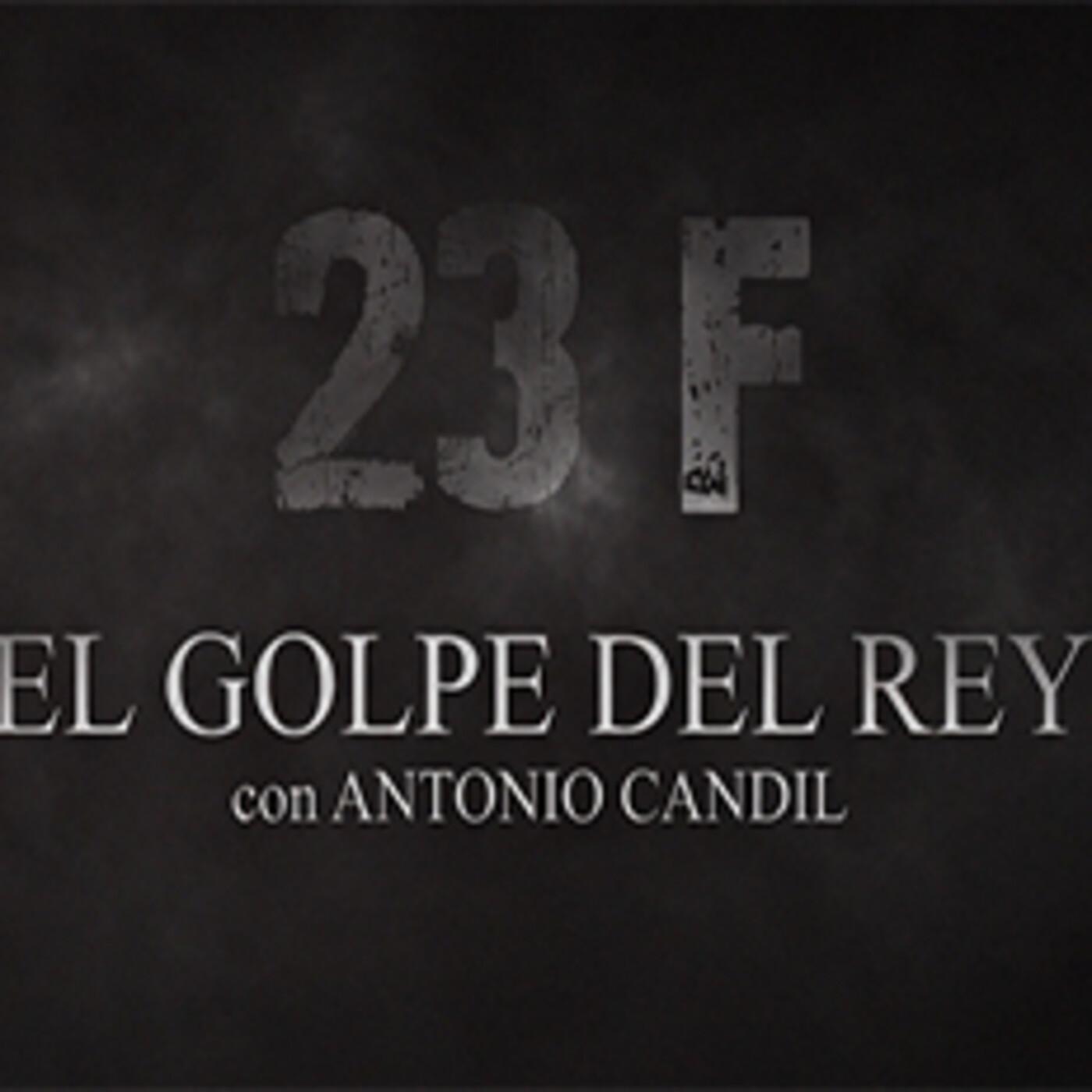 23f: el golpe del rey - con antonio candil
