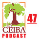 La Ceiba PODCAST 47