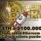 ¿¡ETH a $100.000!? ¡Todo sobre Ethereum 2.0! ¡Calcula cuánto puedes Ganar! Hablamos Cripto T02E18