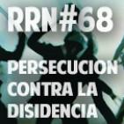 #68. Persecución contra la disidencia