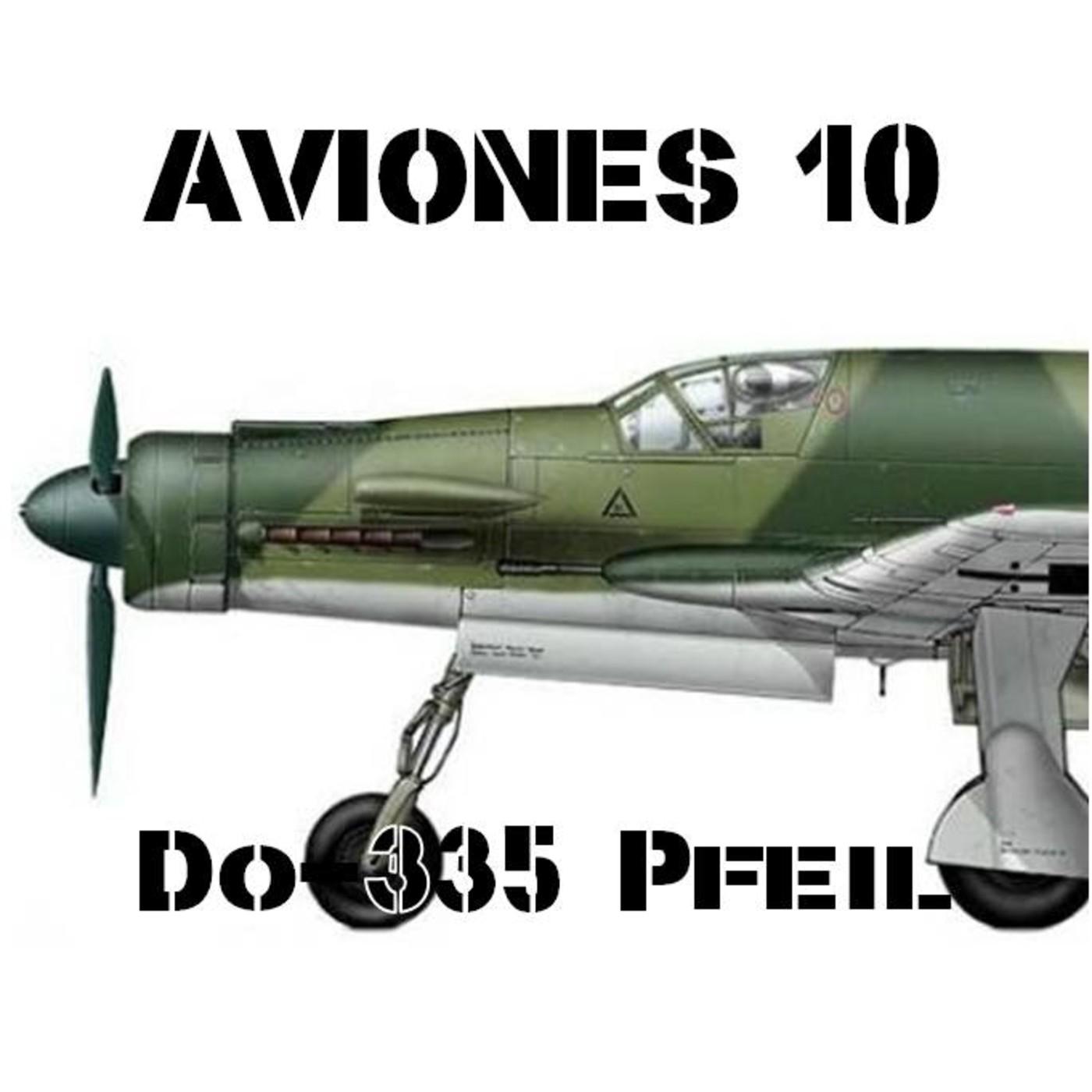 Aviones 10 #73 Dornier Do-335 Pfeil