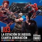 Ep 103: La Estación de Juegos: Cuarta Generación