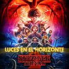 Luces en el Horizonte - STRANGER THINGS 2