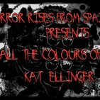 Horror Rises from Spain: ALL THE COLOURS OF KAT ELLINGER