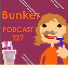 Podcast 227 bunker