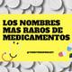 Nombres Raros De Medicamentos - Territorio Podcast