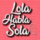 Lola Habla Sola 1x14 - Libros de SEGUNDA MANO. Abrimos debate