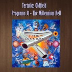 Tertulias Oldfield - Programa 31 - The Millennium Bell