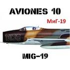 Aviones 10 #68 MiG-19 Combate Evolucionante - URSS Guerra Fría