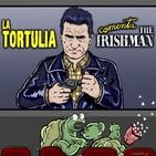 La Tortulia #186 - Cine y Crónica: The Irishman