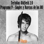 Tertulias Oldfield 2.0 - Programa 9 - Singles y Rarezas de los 80 (Primera Parte)
