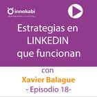 18 Estrategias en Linkedin que funcionan con Xavi Balague
