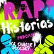 Historias del Rap por Charlie Subosky Capítulo 2