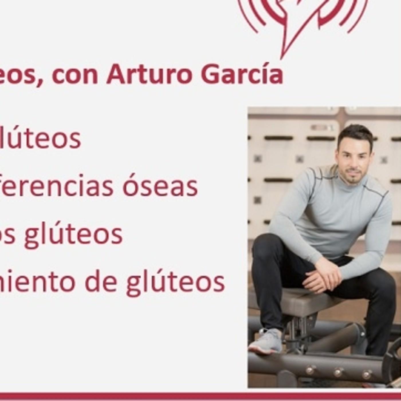 235: Claves para Mejorar los Glúteos, con Arturo García