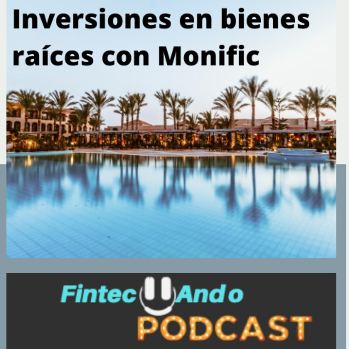 #34 Inversiones en bienes raíces con Monific