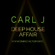 CARL J - Deep House Affair