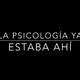 La psicología ya estaba ahí. Cap.2