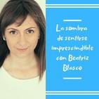 Episodio 26 - La sombra de sentirse imprescindible con Beatriz Blasco