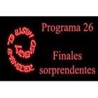 Programa 26. Finales sorprendentes