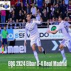 Podcast EQG 2x24 Eibar 0-4 Real Madrid