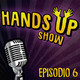 Hands up show s01 EP. 6