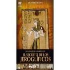 Los Misterios de Egipto-Los Secretos de los Jeroglíficos- (6 de 6)