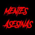 Mentes Asesinas 1 - Asesinos Mexicanos