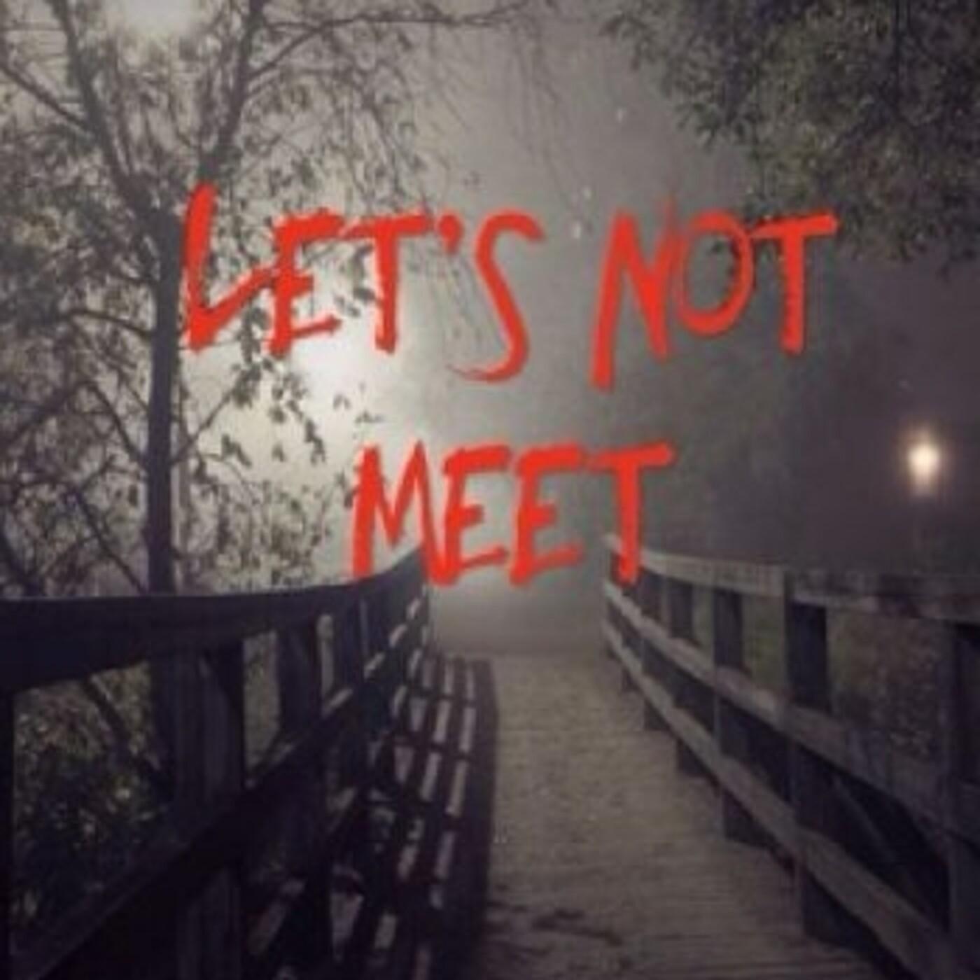 let's not meet - historias 02