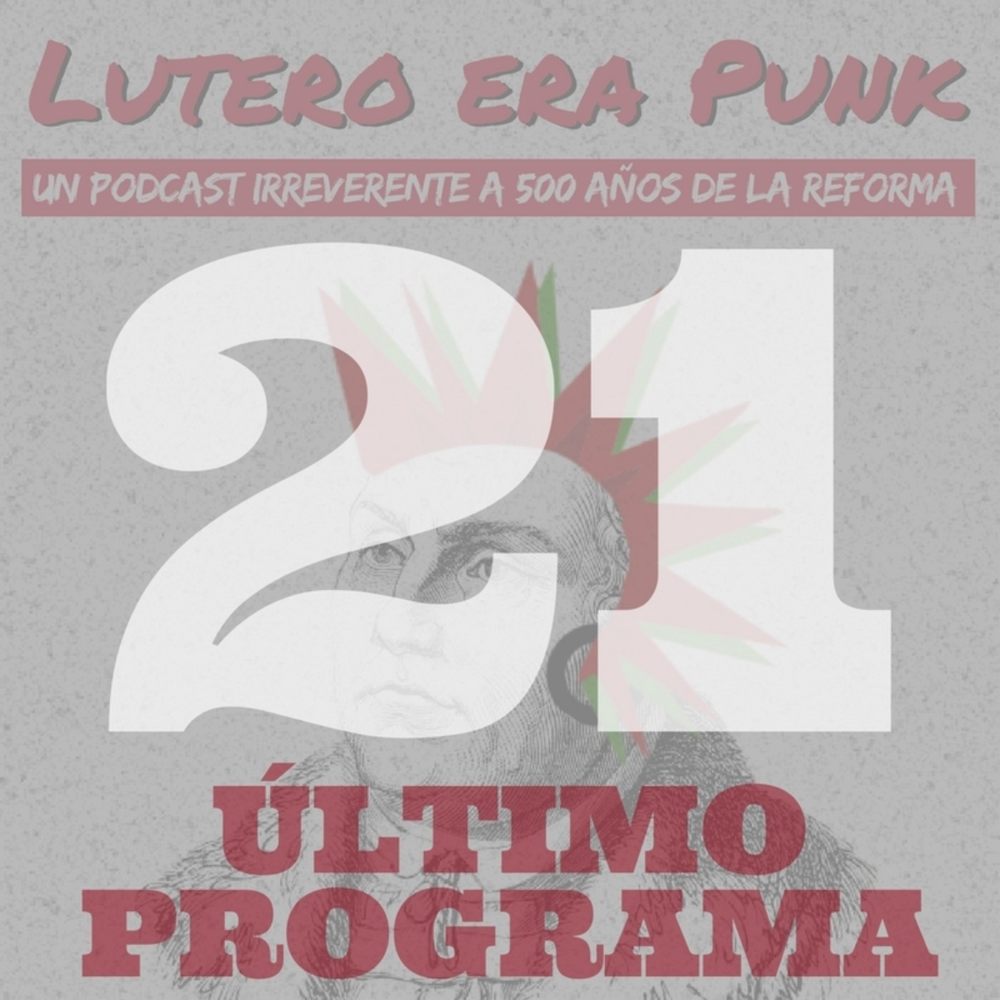 Lutero era punk | Capítulo 21 (FINAL)