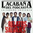 3x34 La Cabaña presenta: Relatos Salvajes