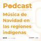 Música de Navidad en las regiones indígenas