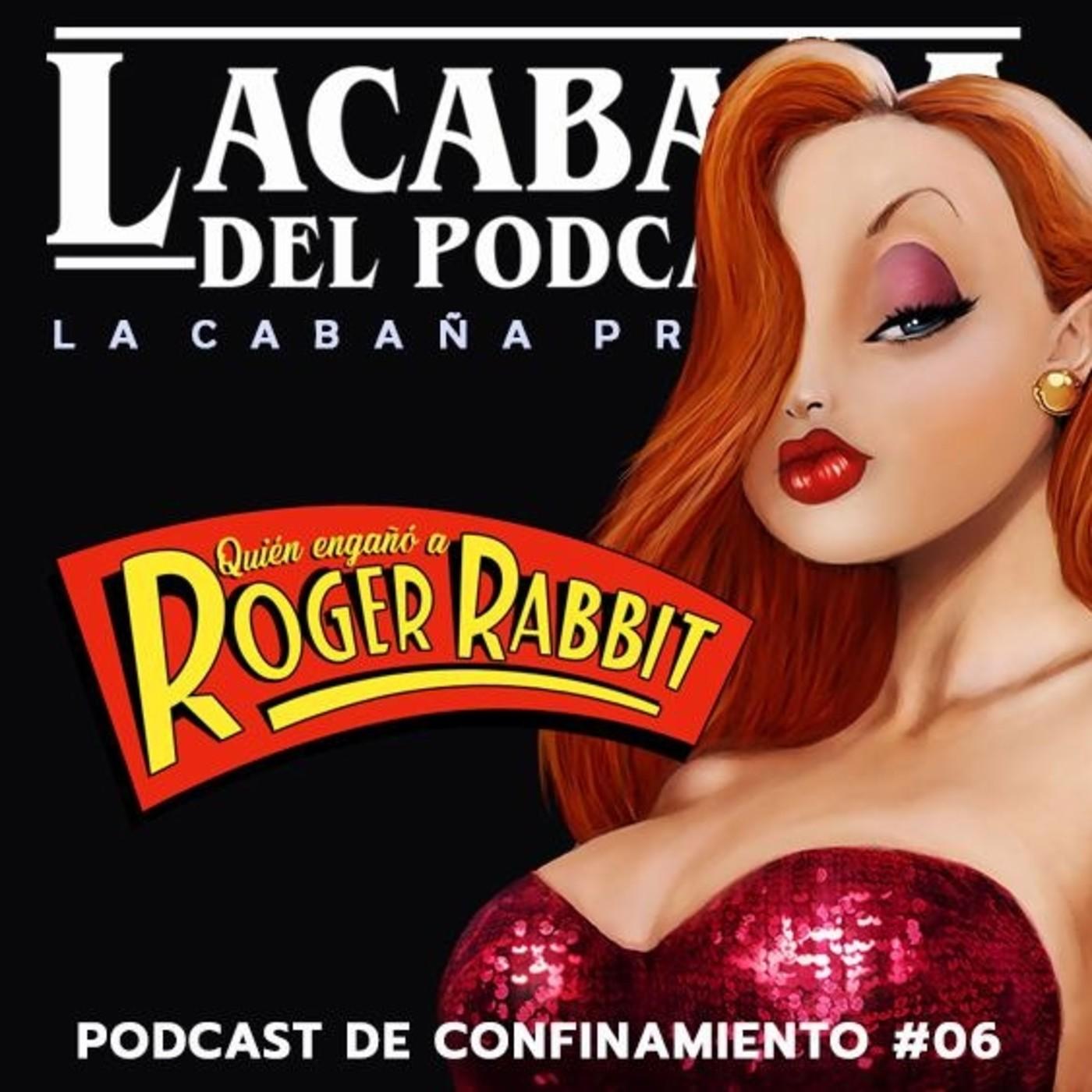 La Cabaña presenta: Quien Engaño a Roger Rabbit? Podcast del confinamiento #6