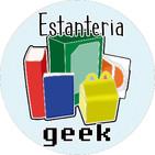 Estanteria Geek #29: MAMANGAS!!!