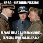 HF.30 - España en la 2 Guerra Mundial. Especial Sven Hassel Ep.1/2