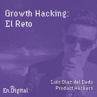 #123 – Growth Hacking: El Reto de Crear Productos Digitales Exponenciales con Luis Diaz del Dedo de Product Hackers