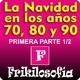 1x14. NAVIDAD EN LOS AÑOS 70, 80 y 90 - PARTE 1/2 - FRIKILOSOFÍA