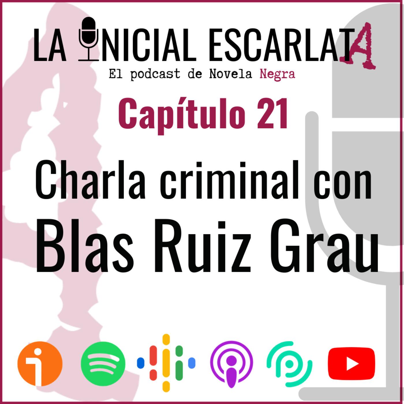 Capítulo 21: Charla criminal con Blas Ruiz Grau (@blasruizgrau)