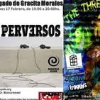 Los Perversos en la 1º parte del 'El legado...' 2ª parte con Federico Tarantola 17-2-17 Radiopolis Sevilla