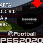 DlC 7.0 La ULTIMA CARTA FUERTE DE PES 2020, DLC 8.0 RELLENO o MEJORA y PES 2021 un MISTERIO